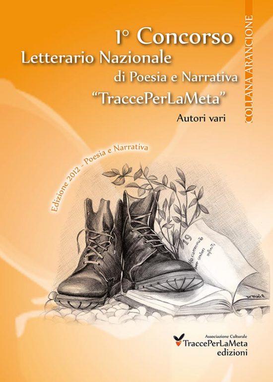 AA.VV. – Antologia 1° Concorso Letterario Nazionale TraccePerLaMeta Poesia e Narrativa