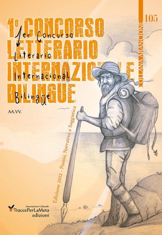 AA.VV. – Antologia 1° Concorso Letterario Internazionale TraccePerLaMeta – Poesia, Narrativa e Saggistica