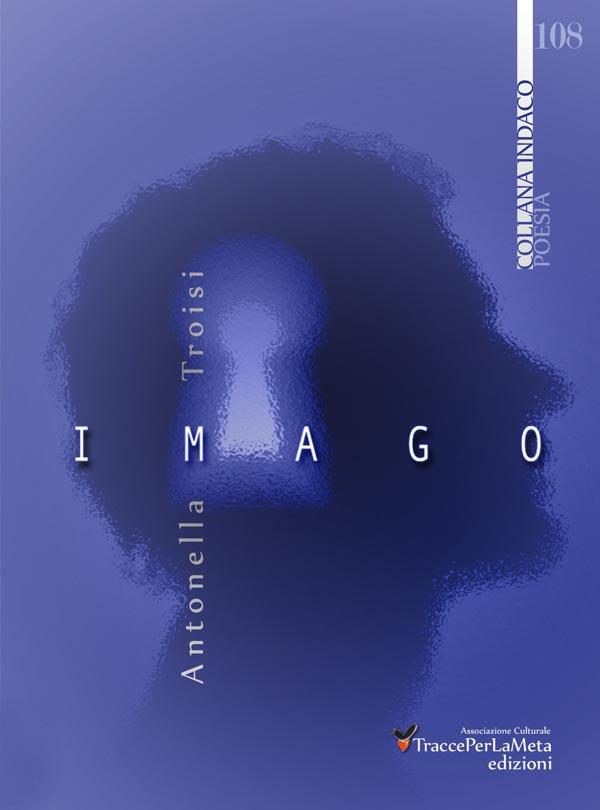 """È uscito """"Imago"""" di Antonella Troisi"""