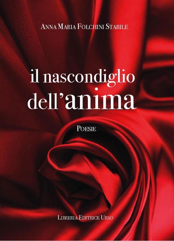 """""""Il nascondiglio dell'anima"""" di Anna Maria Folchini Stabile, recensione di Anna Scarpetta"""