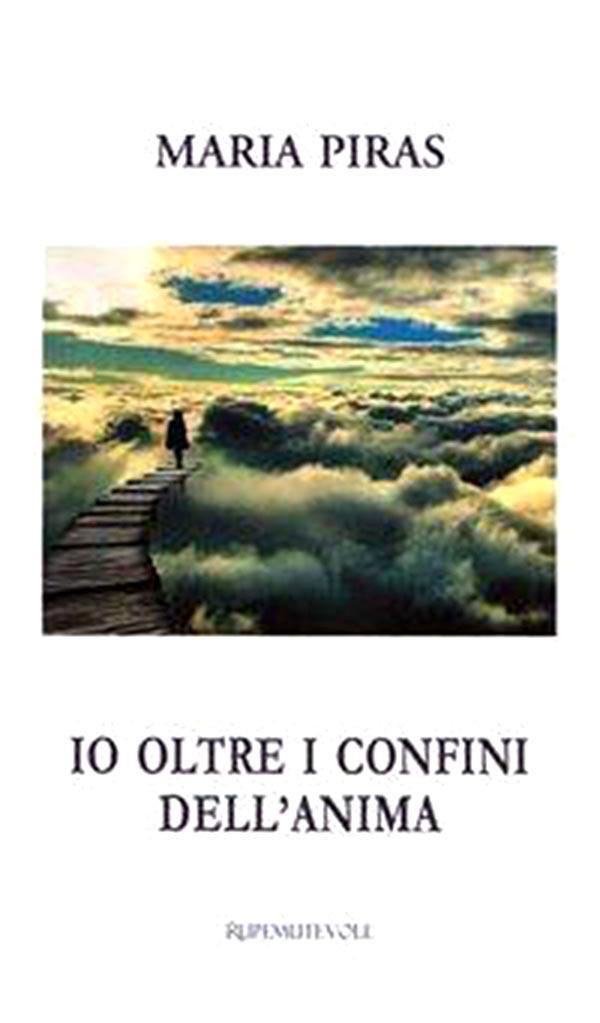 """12 ottobre 2013 – Presentazione libro: """"Io oltre i confini dell'anima"""" di Maria Piras – ed. Rupe Mutevole"""