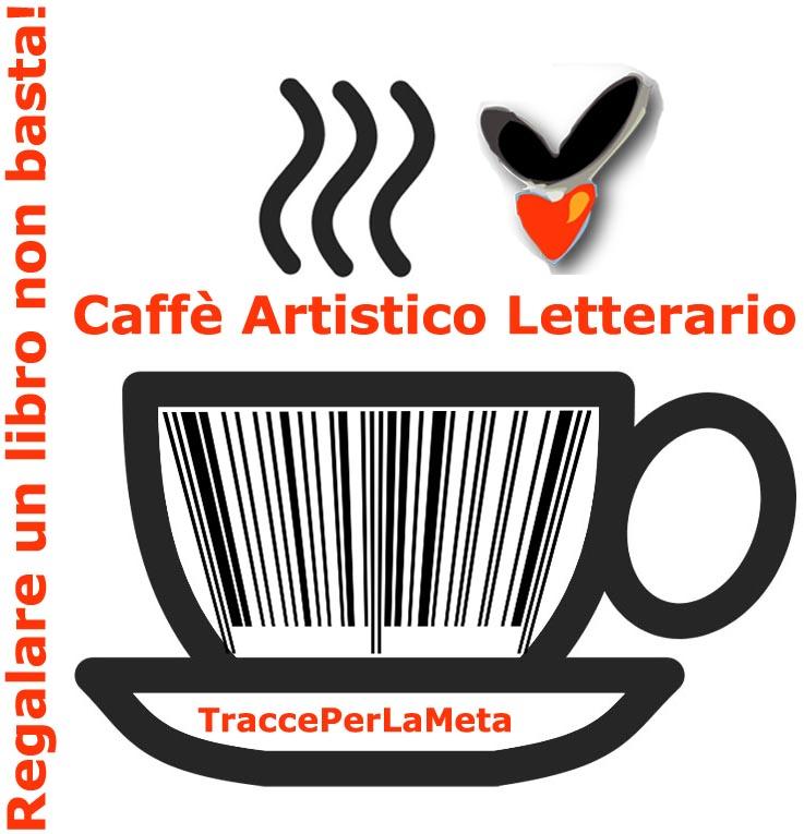 Caffè Artistico Letterario – 23 ottobre 2015 ore 20:30