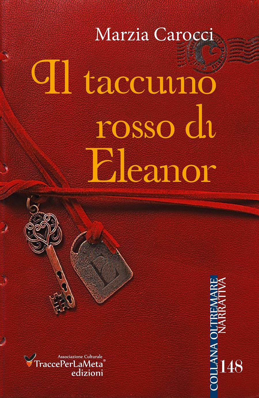 """Esce """"Il taccuino rosso di Eleanor"""" di Marzia Carocci. Un libro amaro, di violenta denuncia di tutti gli orrori della società contemporanea"""