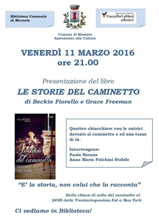 """11.3.2016 – """"E' la storia, non colui che la racconta"""" – Le storie del caminetto di Beckie Fiorello e Grace Freeeman"""