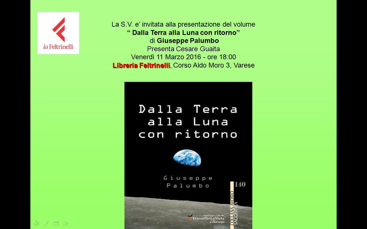 """11.3.2016 – Presentazione libro """"Dalla Terra alla Luna con ritorno"""" di Giuseppe Palumbo"""