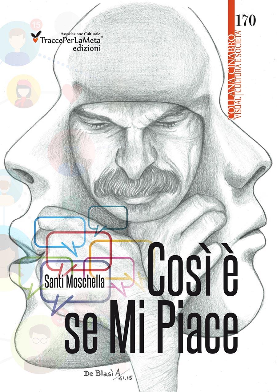 """""""Così è se Mi Piace"""" di Santi Moschella, Recensione di Ilaria Celestini"""