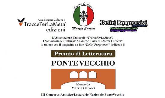 """Scadenza 25.3.2017 – Premio Letterario-Artistico """"Ponte Vecchio"""" III Edizione"""