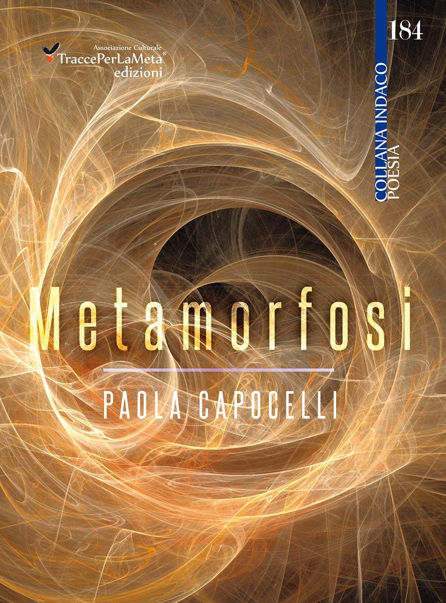 """Esce l'ebook di Paola Capocelli """"Metamorfosi"""" – La parola diventa ricordo e carezza, lacrima e sospiro"""