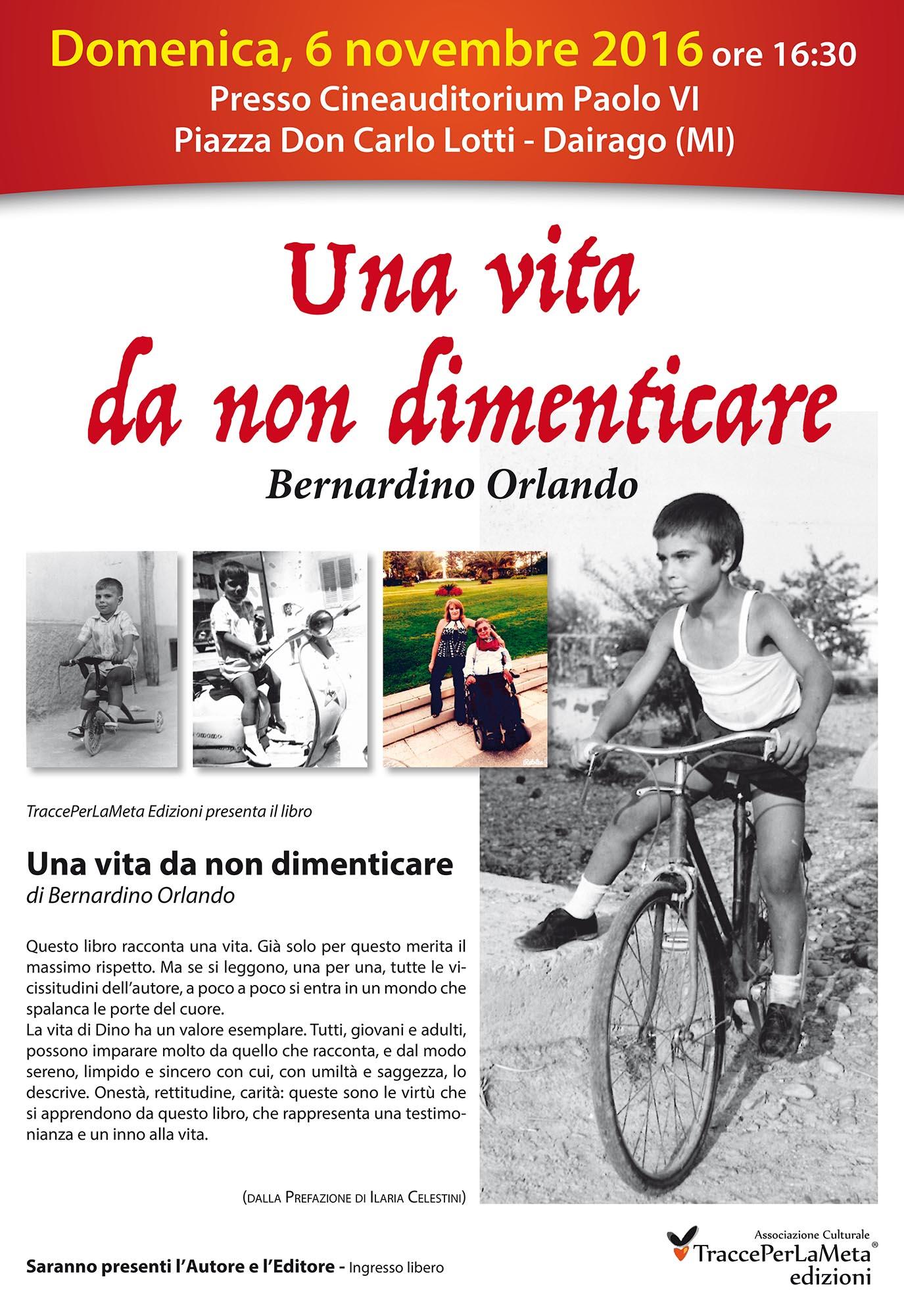 """6.11.2016 – SLA, una testimonianza e un inno alla vita; """"Una vita da non dimenticare"""" di Bernardino Orlando"""