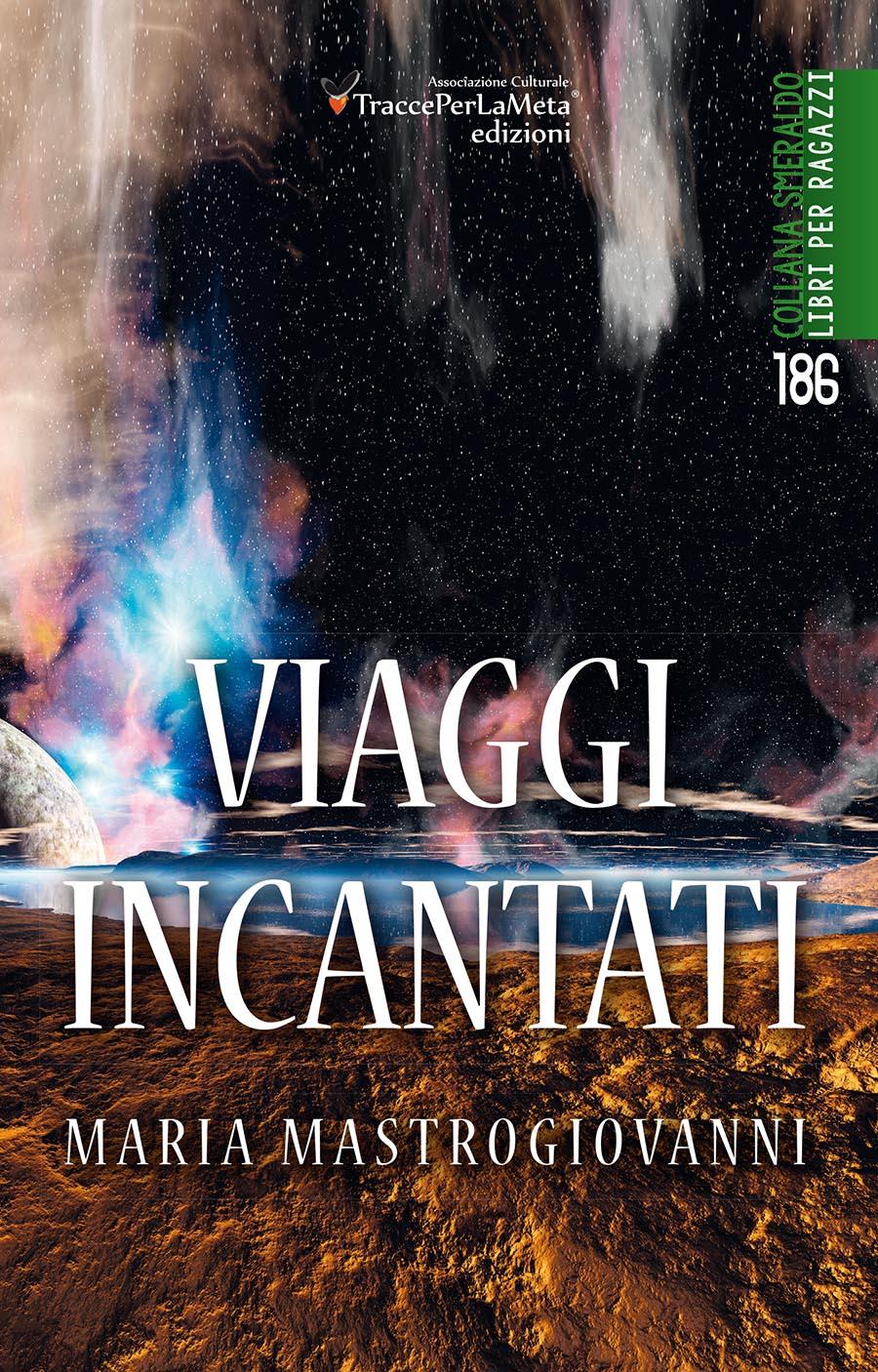 """Storie fantastiche per ragazzi; in ebook """"Viaggi incantati"""" di Maria Mastrogiovanni"""
