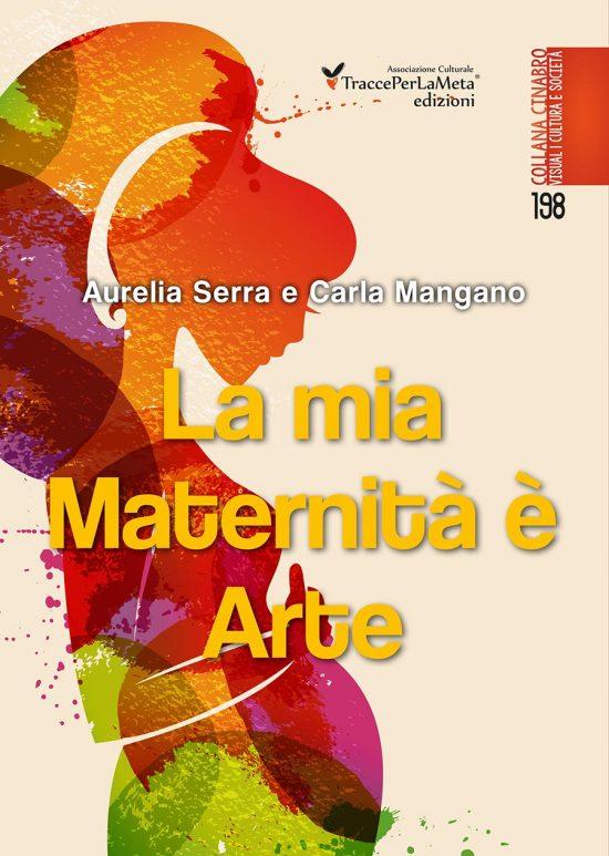 """11 ottobre 2017 – Presentazione Libro """"La mia Maternità è Arte"""" di Aurelia Serra e Carla Mangano"""