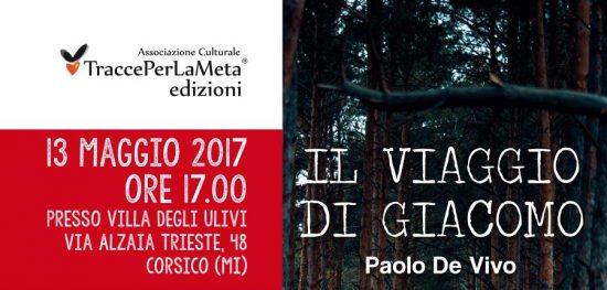 """13 maggio 2017 – Presentazione Libro """"Il viaggio di Giacomo"""" di Paolo De Vivo"""