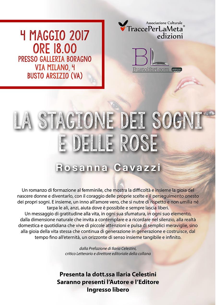 """4 maggio 2017 – Presentazione Libro """"La stagione dei sogni e delle rose"""" di Rosanna Cavazzi"""