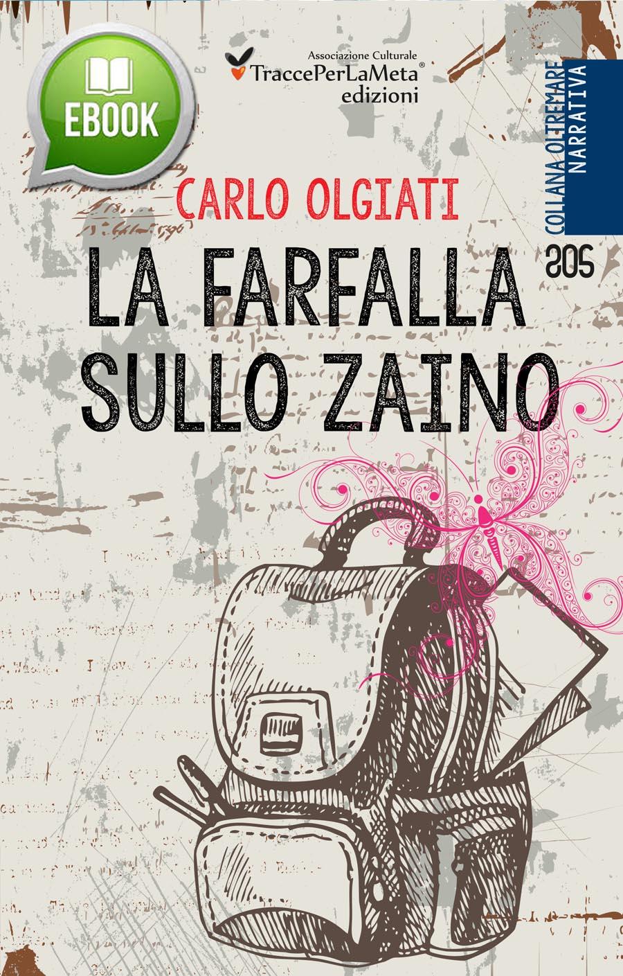 """Un solo principio: mai mentire a se stessi; esce in ebook """"La farfalla sullo zaino"""" di Carlo Olgiati"""