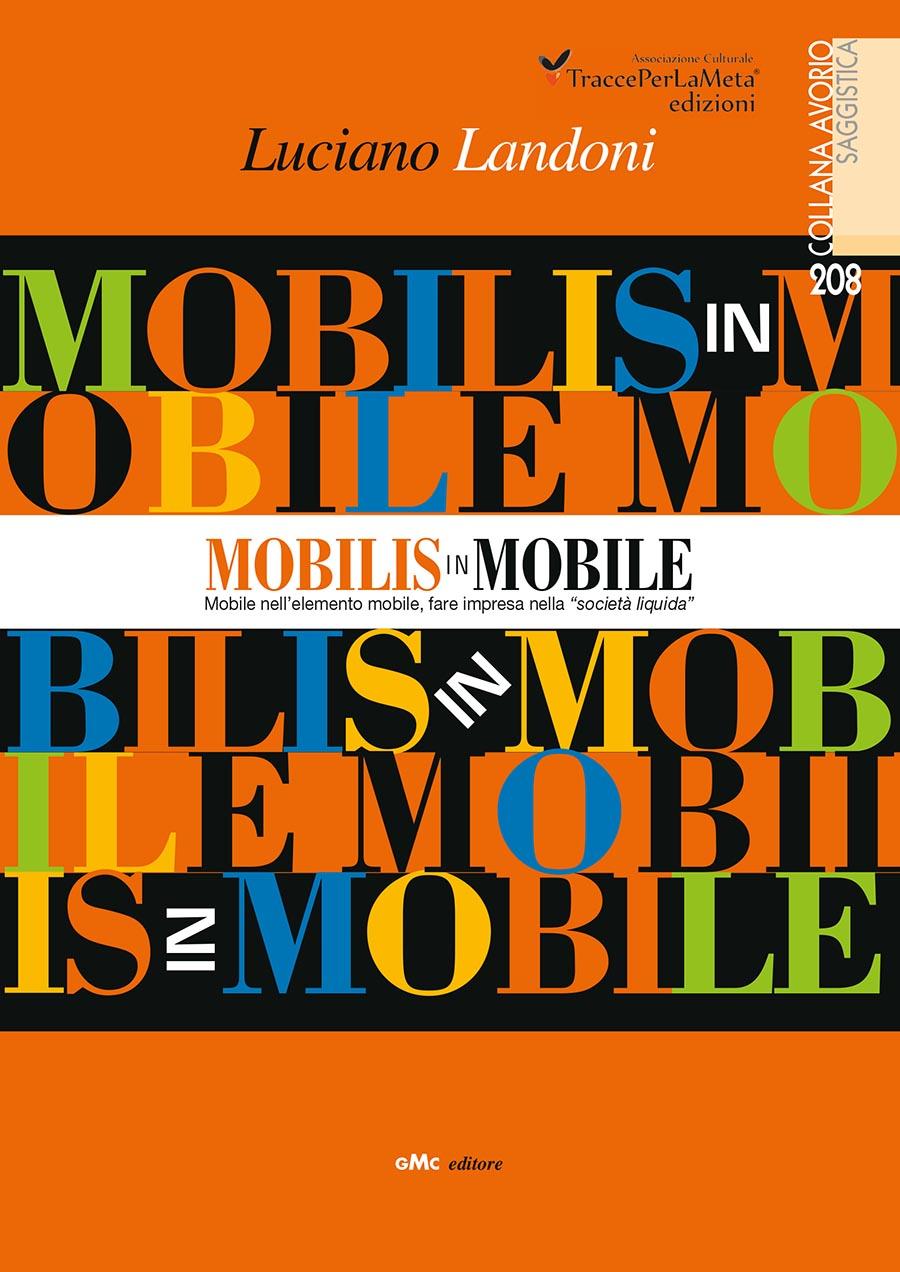 """22.9.2017 ore 17:15 DIRETTA STREAMING – Presentazione """"Mobilis in Mobile"""" di Luciano Landoni"""