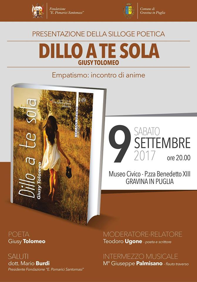 """9 settembre 2017 – Presentazione Silloge Poetica """"Dillo a te sola"""" di Giusy Tolomeo"""
