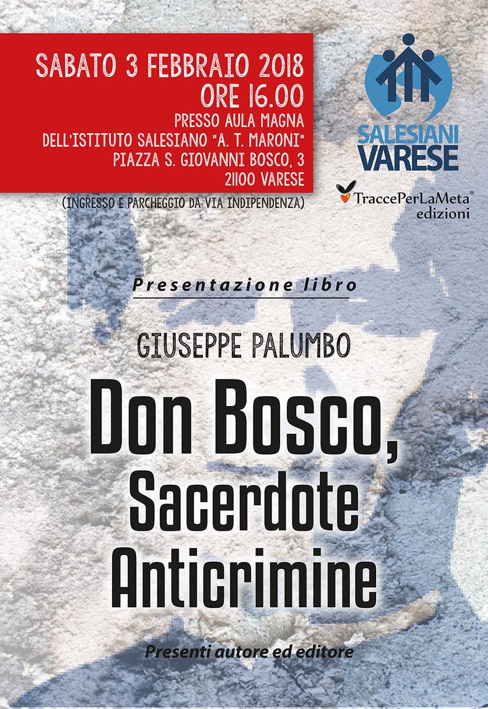 """3.2.2018 – Presentazione Libro """"Don Bosco, Sacerdote Anticrimine"""" di Giuseppe Palumbo"""