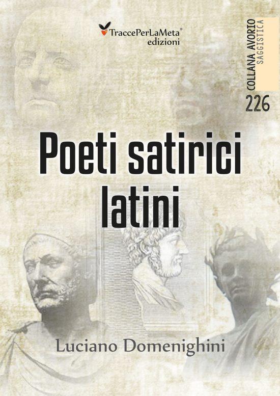 """Traduzioni da Orazio, Persio, Giovenale e Marziale; esce """"Poeti satirici latini"""" di Luciano Domenighini"""