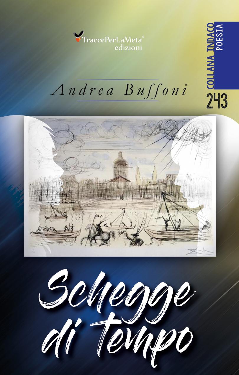 """E' uscito """"Schegge di tempo"""" di Andrea Buffoni"""