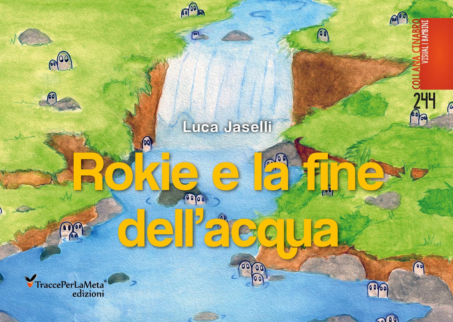 """E' uscito """"Rokie e la fine dell'acqua"""" di Luca Jaselli"""