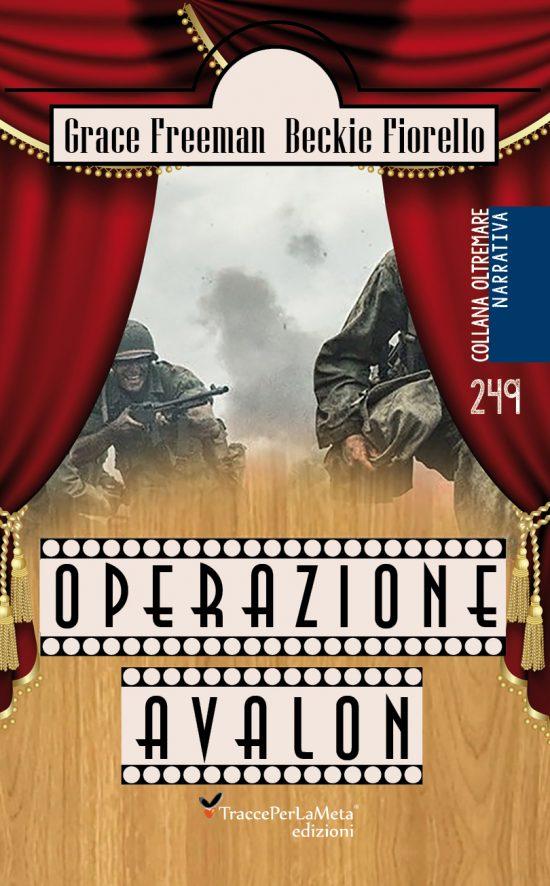 """E' uscito """"Operazione Avalon"""" di Grace Freeman e Beckie Fiorello"""