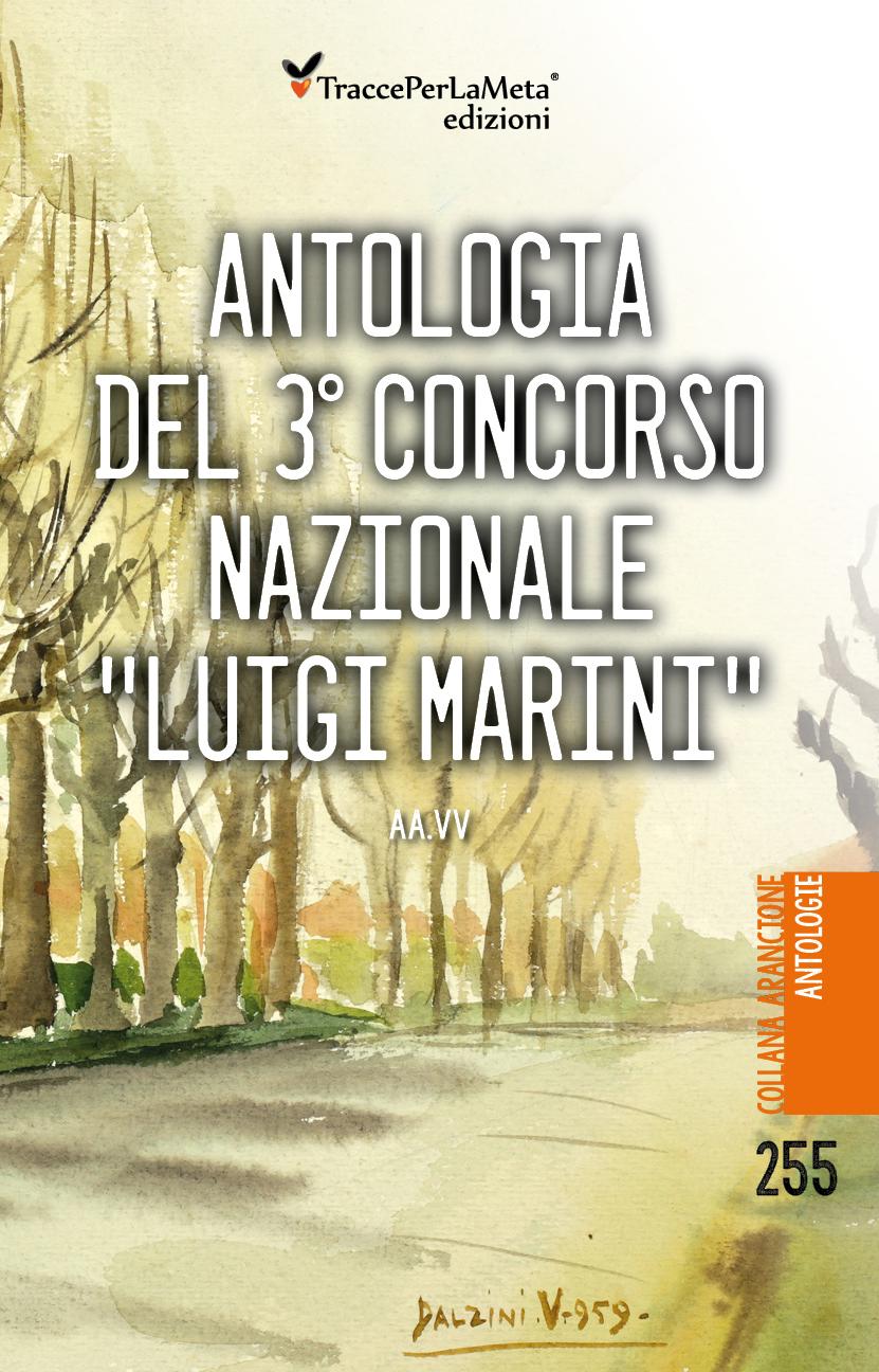 """E' uscito Antologia del 3° Concorso Nazionale """"Luigi Marini"""" – AA.VV"""