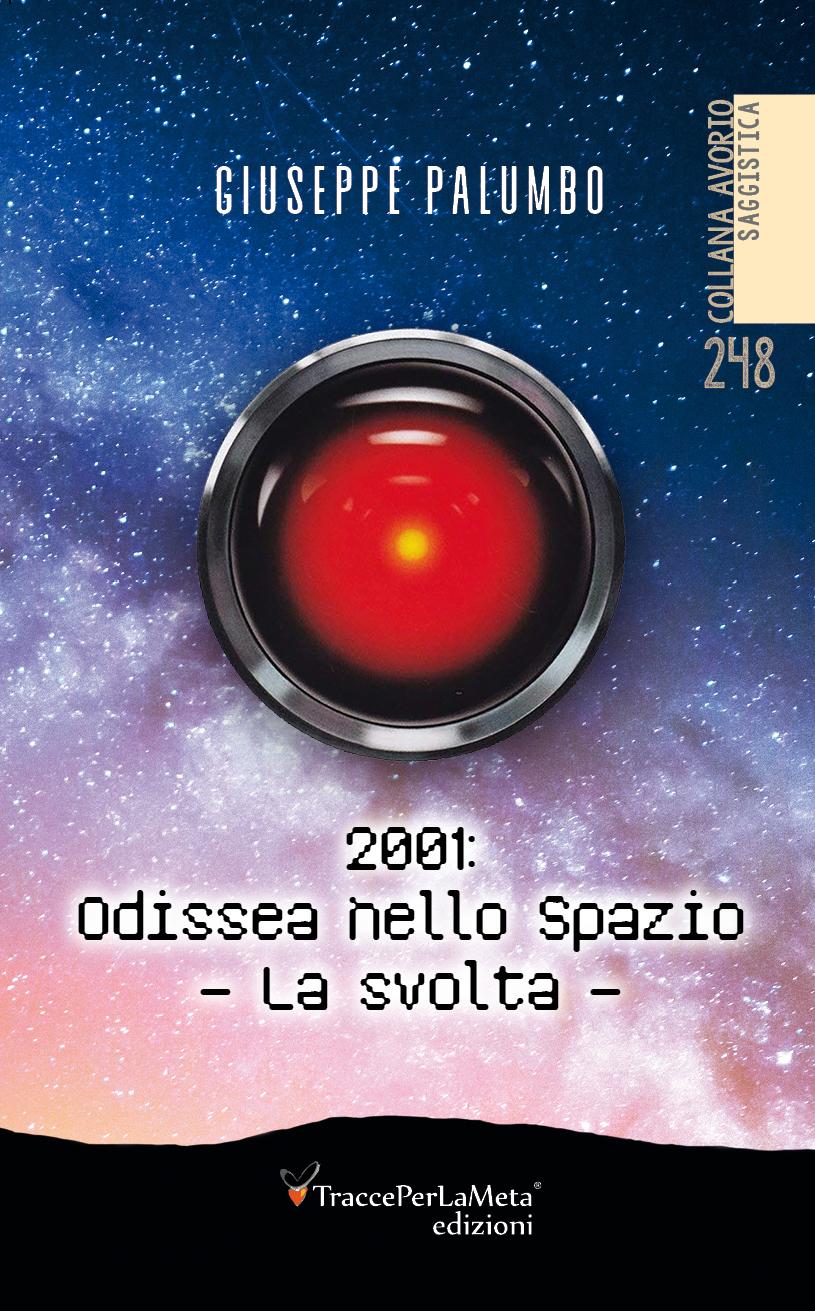 """È uscito il nuovo libro di Giuseppe Palumbo """"2001: Odissea nello spazio- La svolta"""""""