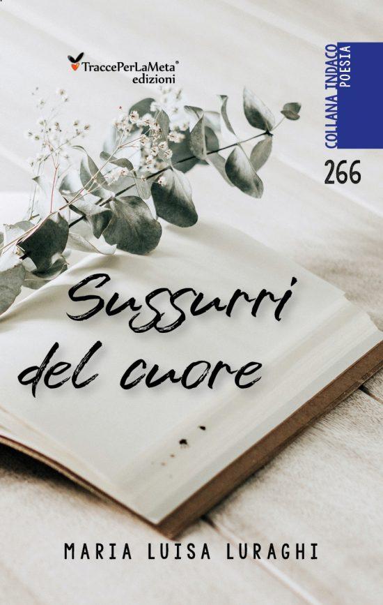 """E' uscito """"Sussurri del cuore"""" di Maria Luisa Luraghi"""