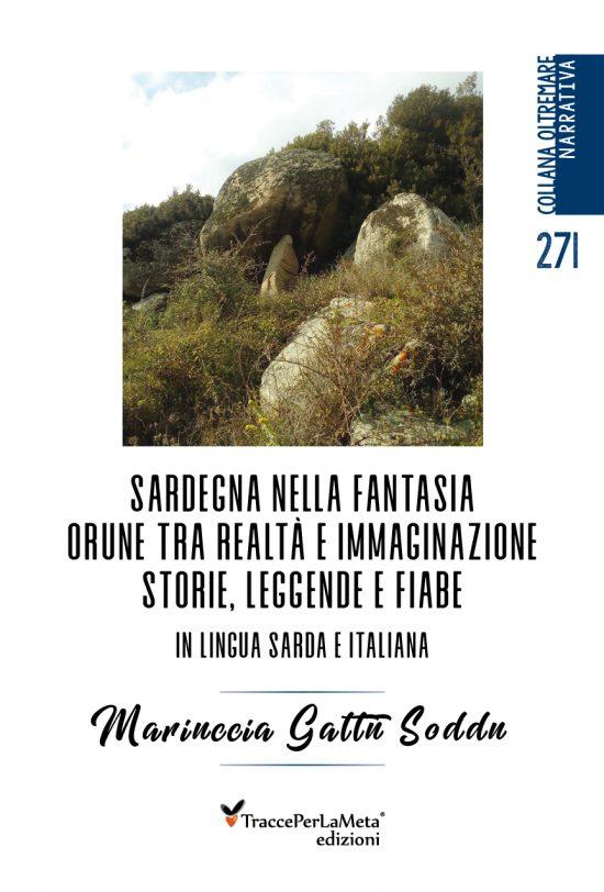 """L'ultima fatica di Mariuccia Gattu Soddu, """"Sardegna nella fantasia – Orune tra realtà e immaginazione"""