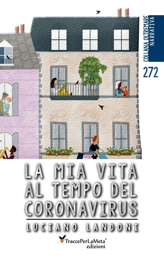 """Intervista allo scrittore Luciano Landoni autore del libro """"La mia vita al tempo del coronavirus"""""""