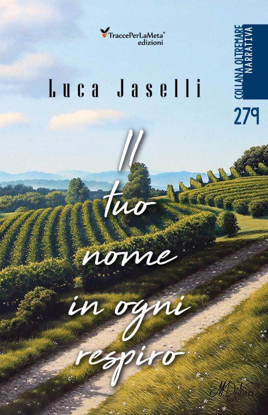 """In libreria il libro """"Il tuo nome in ogni respiro"""" di Luca Jaselli"""
