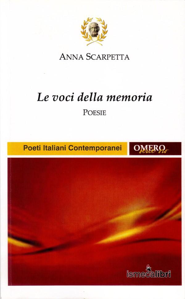 """""""Le voci della memoria"""" di Anna Scarpetta, recensione a cura di Lorenzo Spurio"""