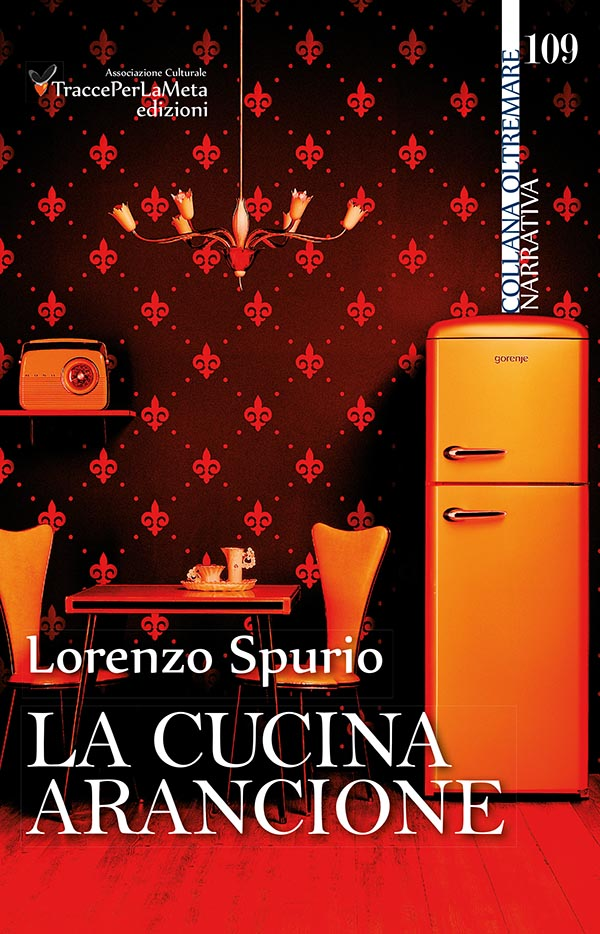 """""""La cucina arancione"""", il nuovo libro di Lorenzo Spurio"""