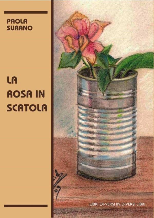 """""""La rosa in scatola"""" di Paola Surano, recensione a cura di Lorenzo Spurio"""