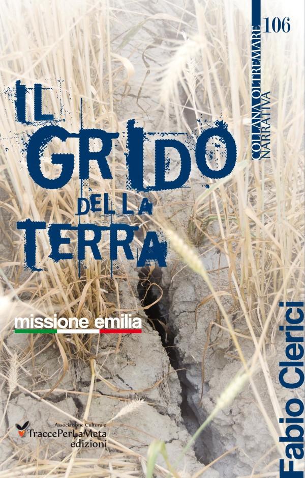 Lettura Teatrale e Presentazione libro: Il Grido della Terra – Missione Emilia di Fabio Clerici