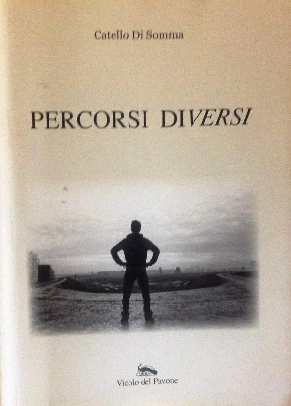 """19 ottobre 2013 – Presentazione libro: """"Percorsi DiVersi"""" di Catello Di Somma – Ed. Vicolo del Pavone"""