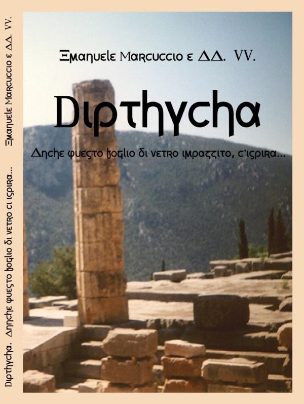"""""""Dipthycha. Anche questo foglio di vetro impazzito, c'ispira"""" di Emanuele Marcuccio e AAVV, recensione di Anna Maria Folchini Stabile"""