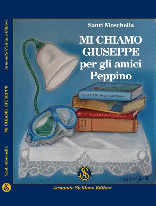 19.1.2014 – Presentazione romanzo: Mi chiamo Giuseppe, per gli amici Peppino di Santi Moschella
