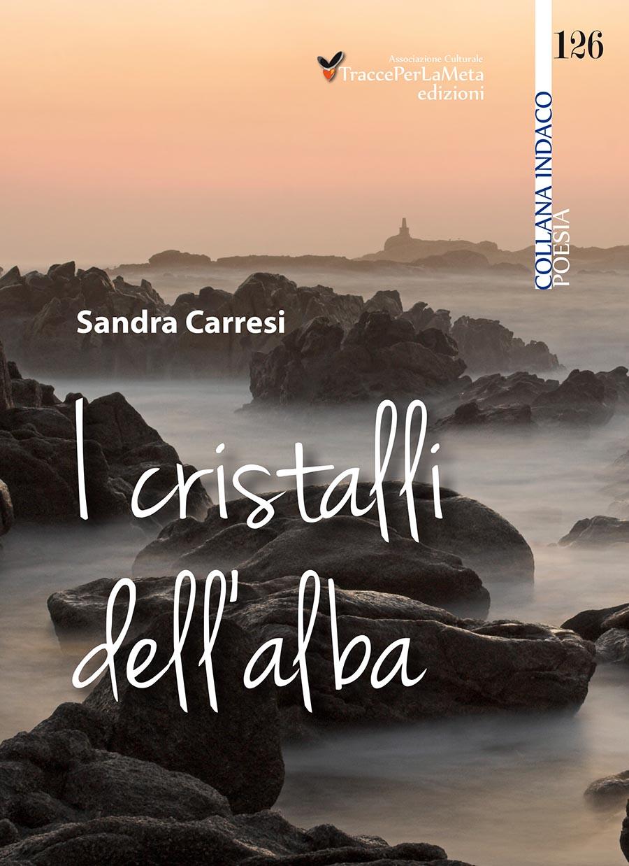 I cristalli dell'alba – La nuova raccolta poetica di Sandra Carresi