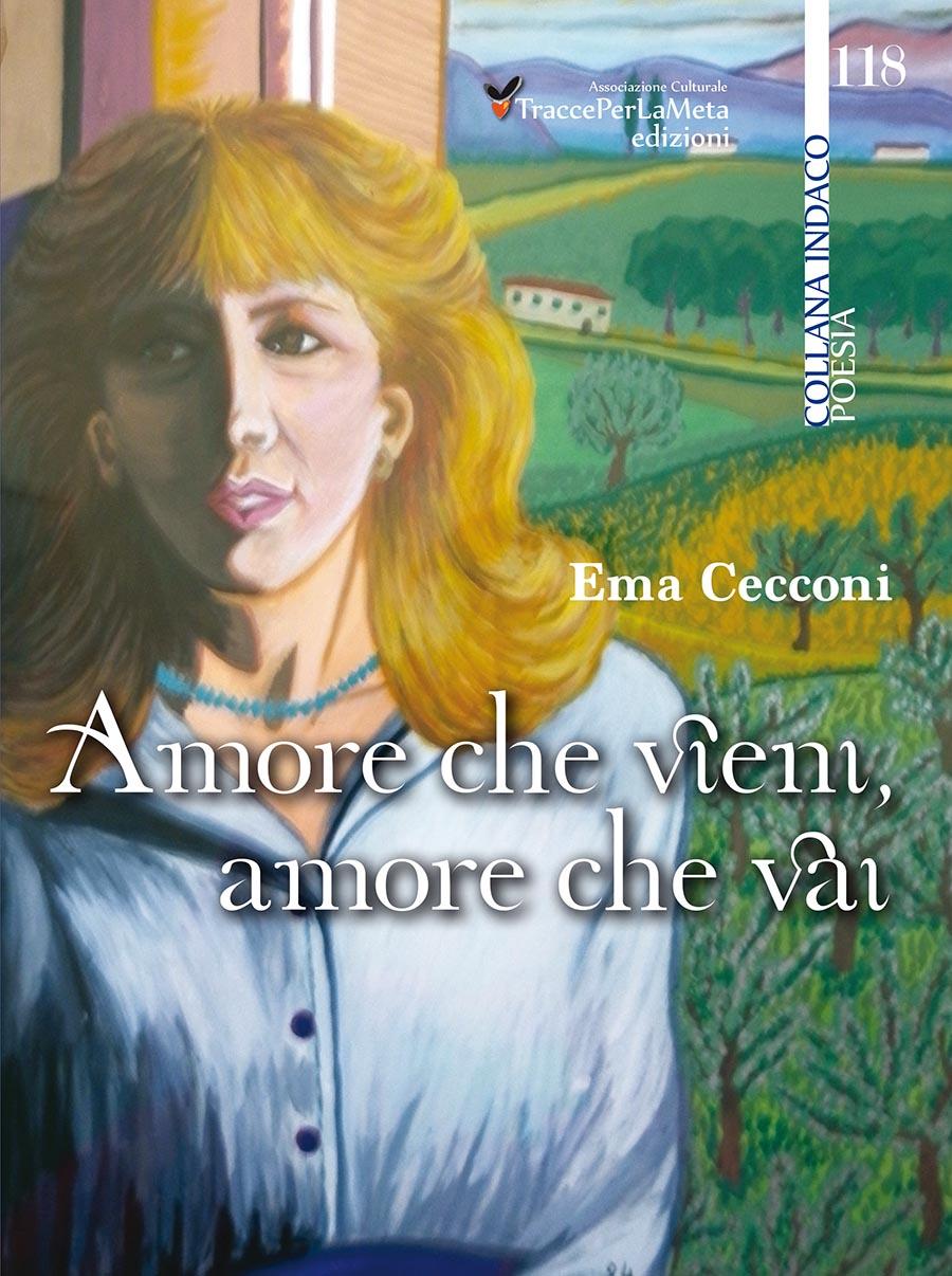 L'amore cantato nella nuova silloge poetica di Ema Cecconi – Amore che vieni, amore che vai
