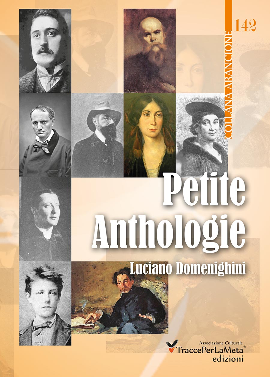 "Esce ""Petite Anthologie"", piccola antologia di poeti classici francesi, scelti e tradotti dal poeta Luciano Domenighini"