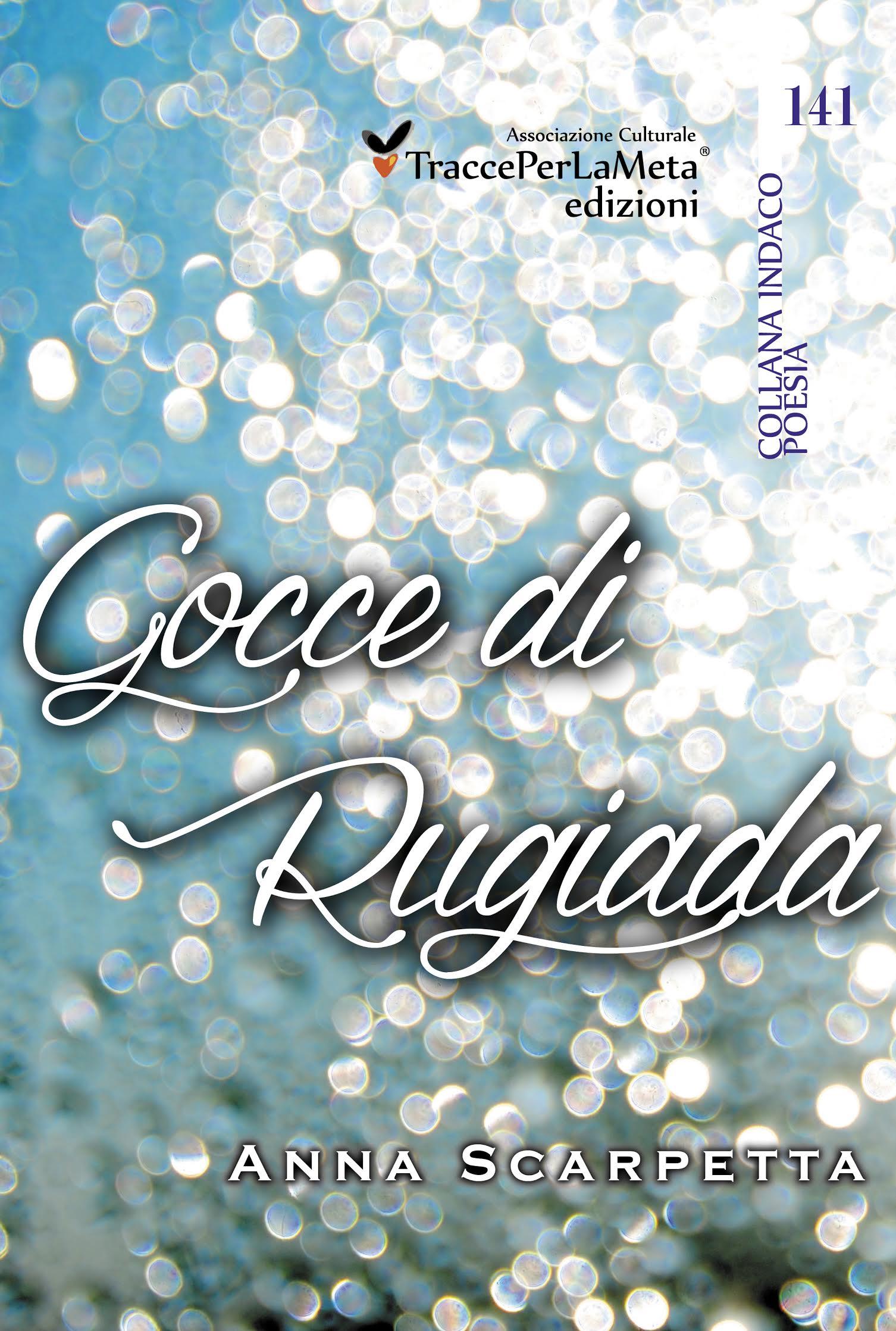 Esce GOCCE DI RUGIADA in ebook che Anna Scarpetta trasforma in delicate poesie