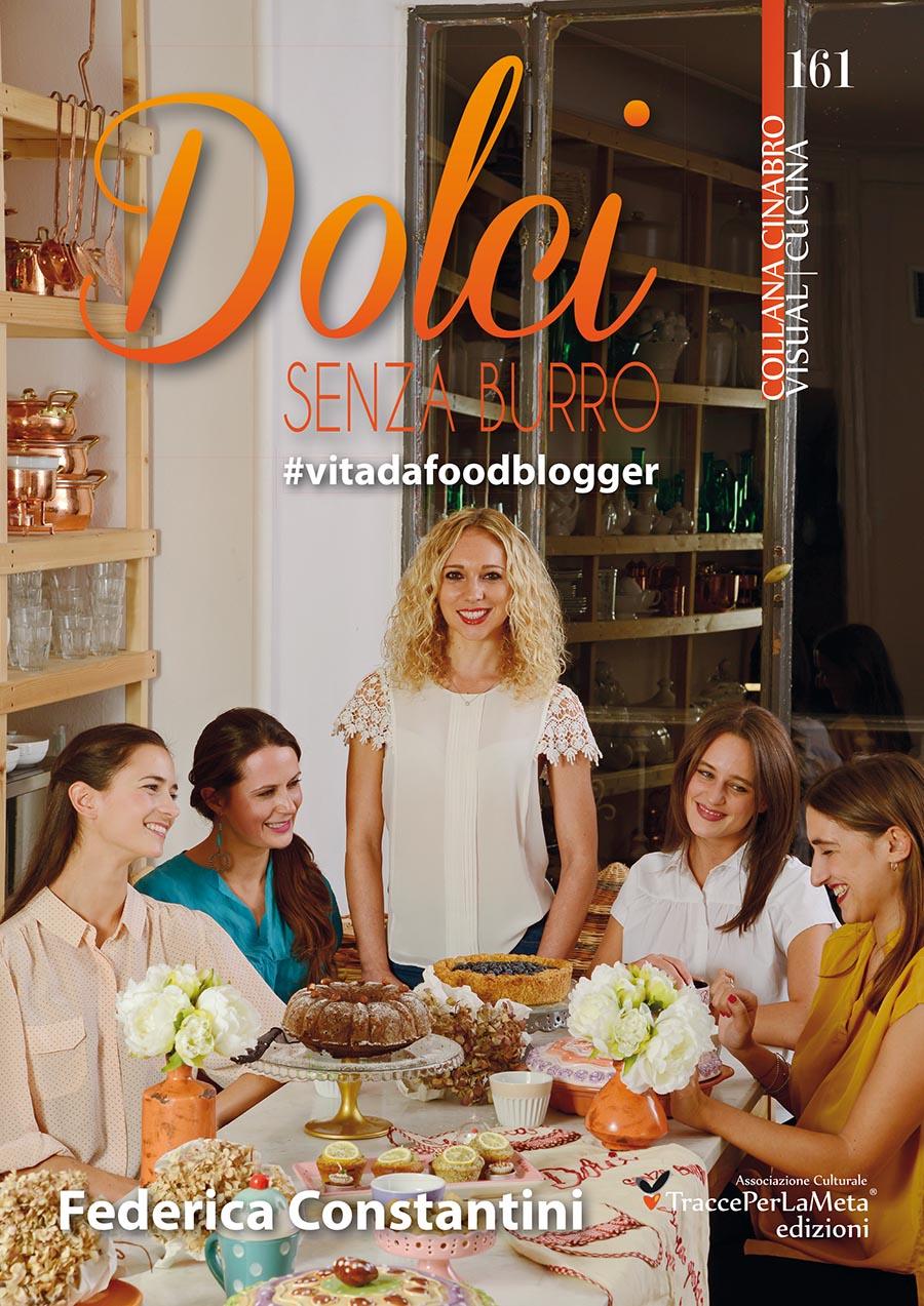 """Tra pattinaggio artistico sul ghiaccio e cucina esce """"Dolci Senza Burro #vitadafoodblogger"""" di Federica Constantini"""