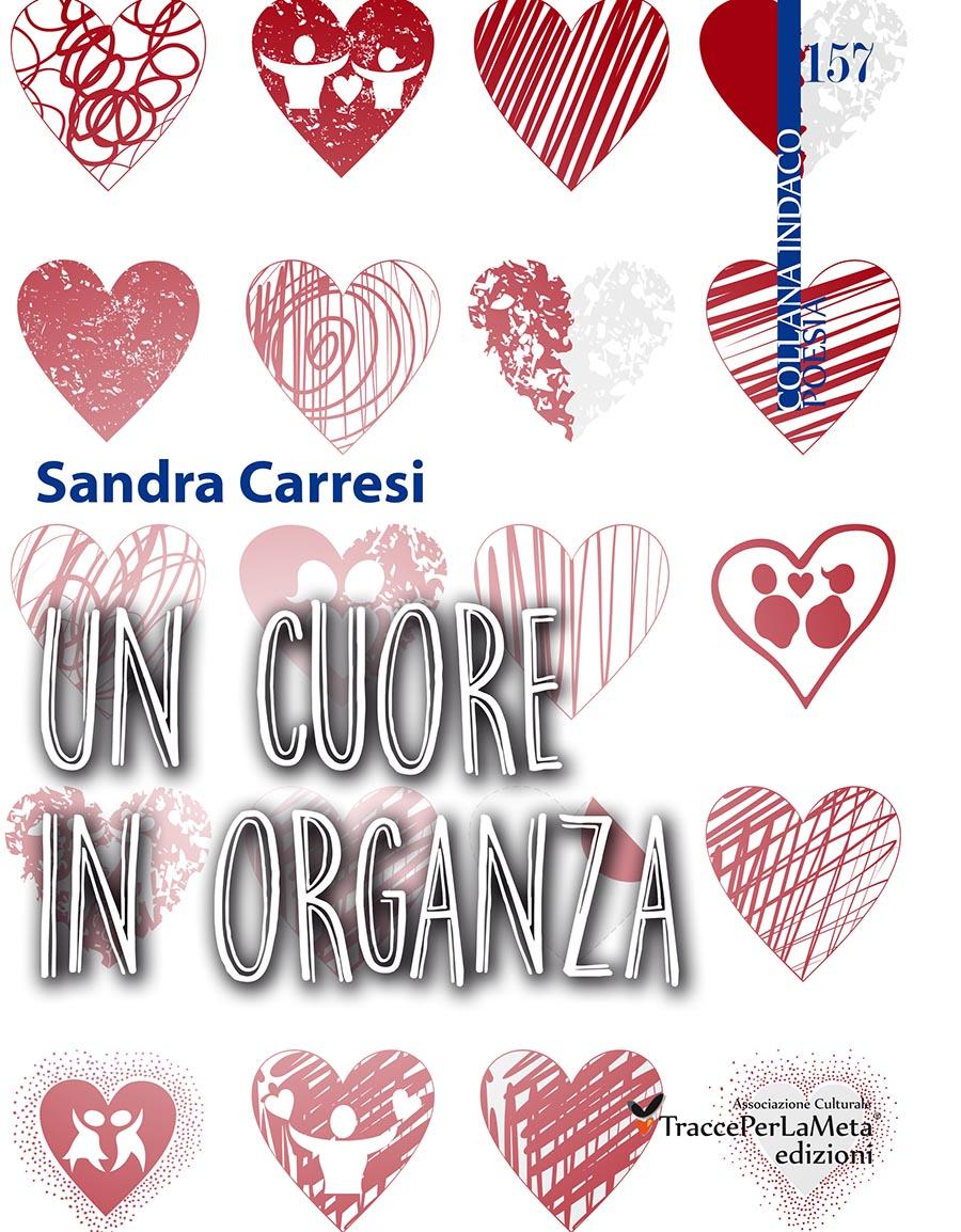 """""""Un cuore in organza"""" di Sandra Carresi – Recensione di Luciano Domenighini"""