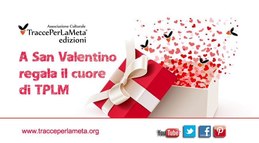A San Valentino regala il cuore di TPLM!