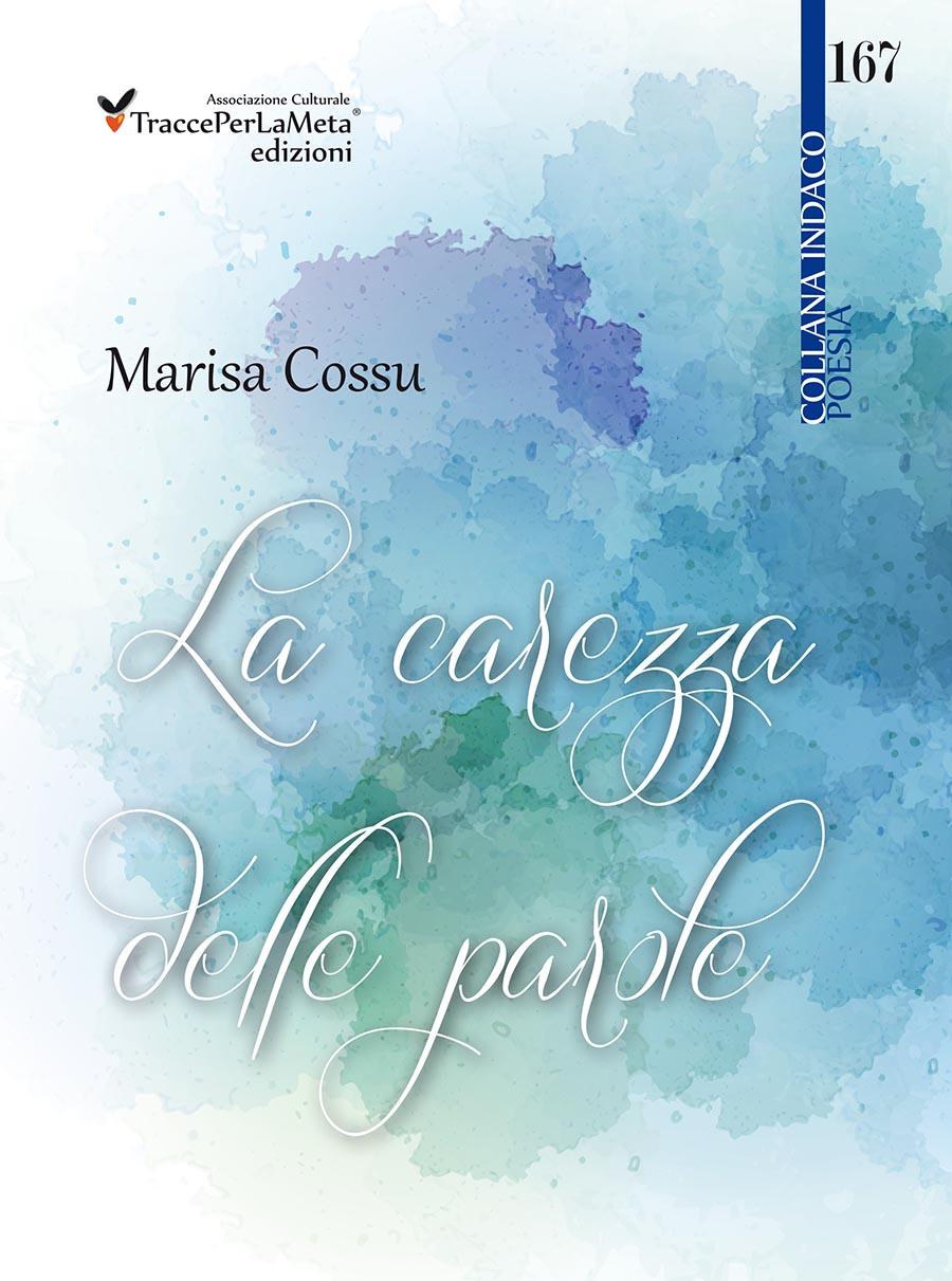 """Una carezza da ascoltare; esce """"La carezza delle parole"""" di Marisa Cossu"""