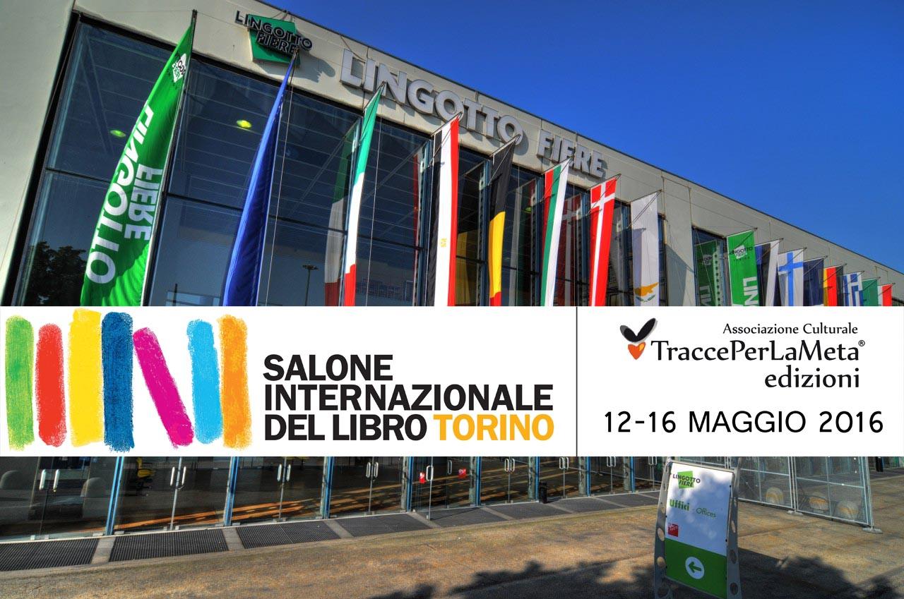 TraccePerLaMeta Edizioni al XXIX Salone Internazionale del Libro di Torino, 12-16 maggio 2016