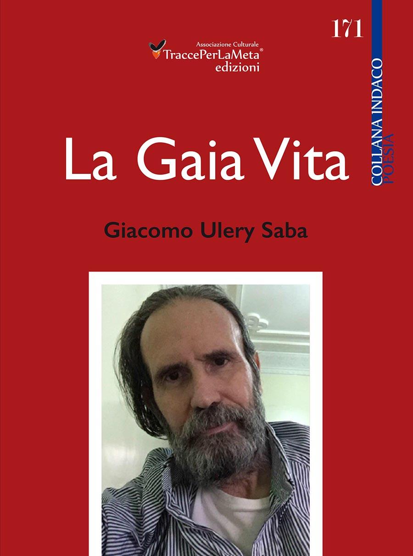 """""""La Gaia Vita"""" di Giacomo Ulery-Saba, Recensione di Sandra Carresi"""