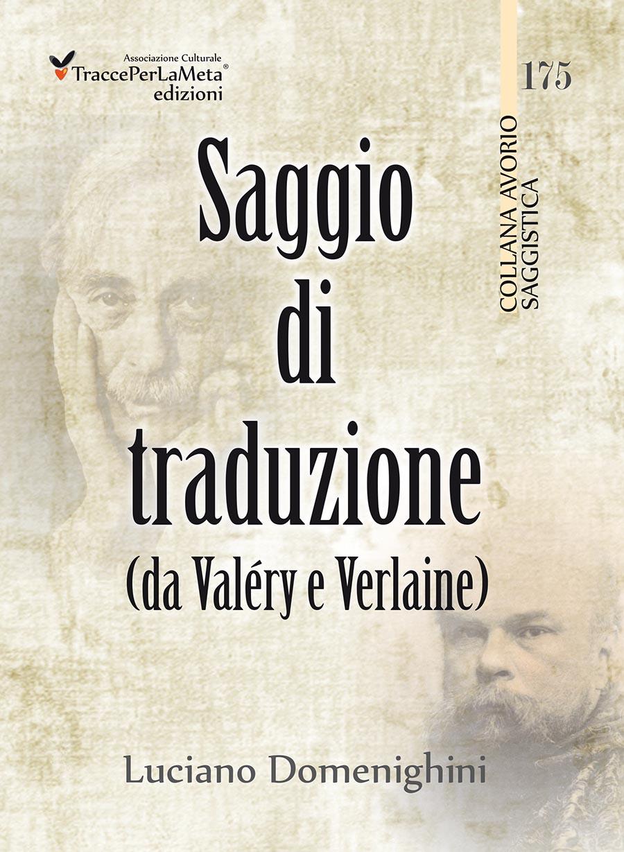"""Musicalità, ritmo, suono riprendono una danza al di là dell'idioma; esce """"Saggio di traduzione – da Valéry a Verlaine"""" di Luciano Domenighini"""
