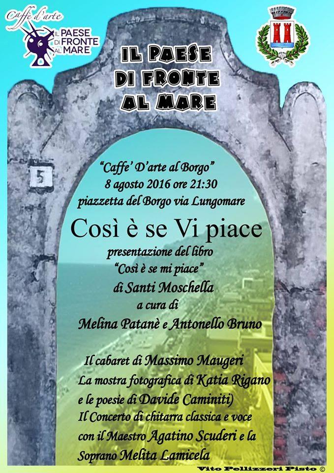 """8.8.2016 – Presentazione libro di """"Così è se Mi Piace"""" di Santi Moschella"""